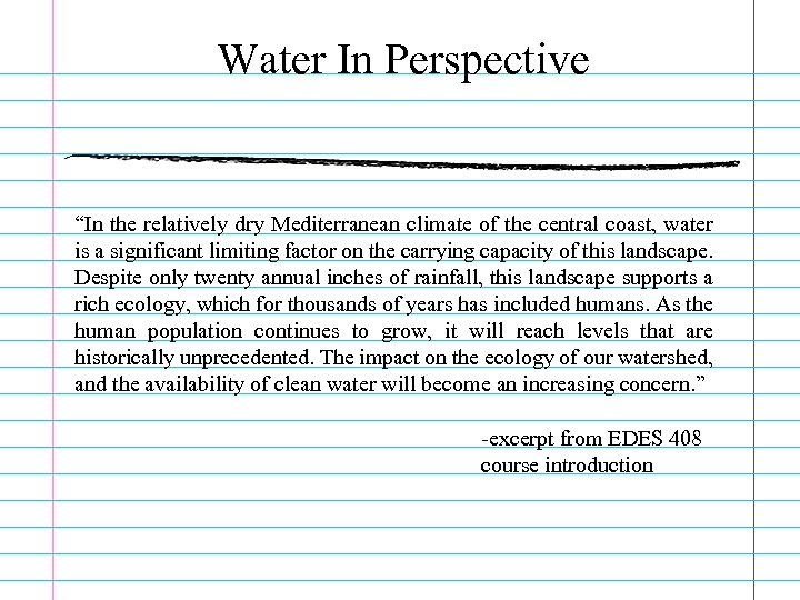"""Water In Perspective """"In the relatively dry Mediterranean climate of the central coast, water"""