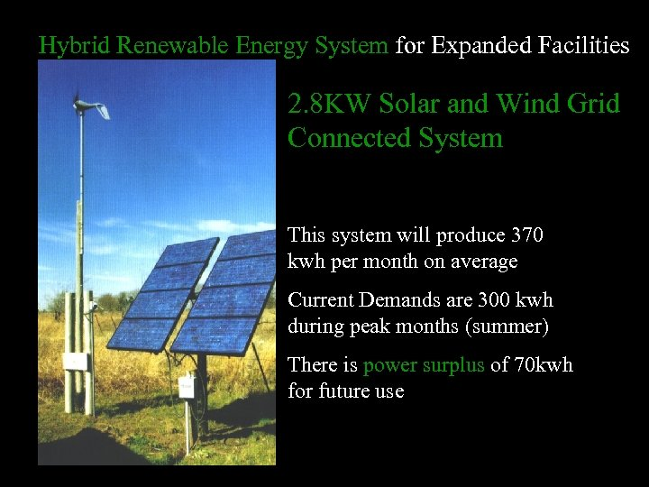 Hybrid Renewable Energy System for Expanded Facilities 2. 8 KW Solar and Wind Grid
