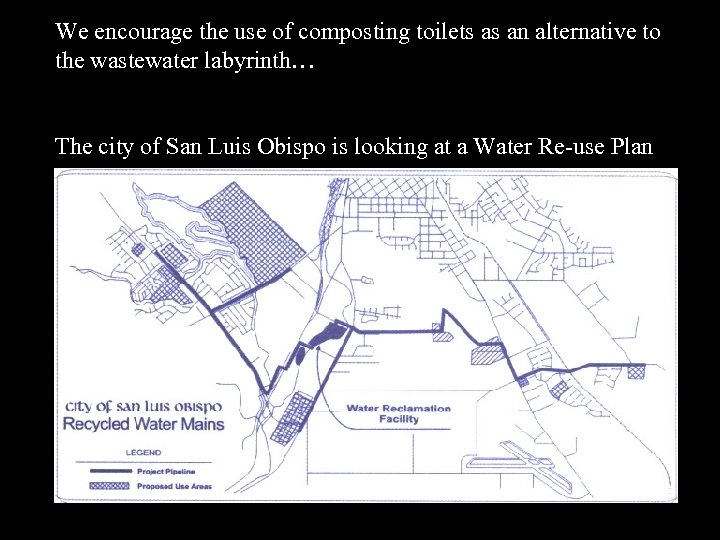 We encourage the use of composting toilets as an alternative to the wastewater labyrinth…