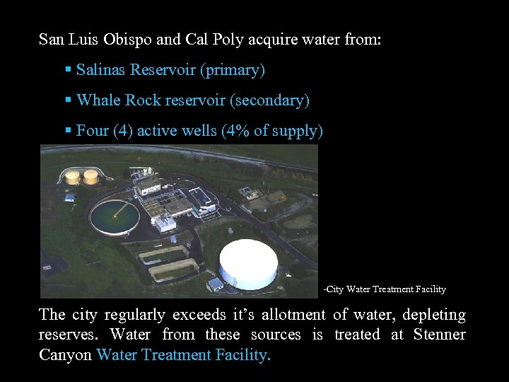San Luis Obispo and Cal Poly acquire water from: Salinas Reservoir (primary) Whale Rock