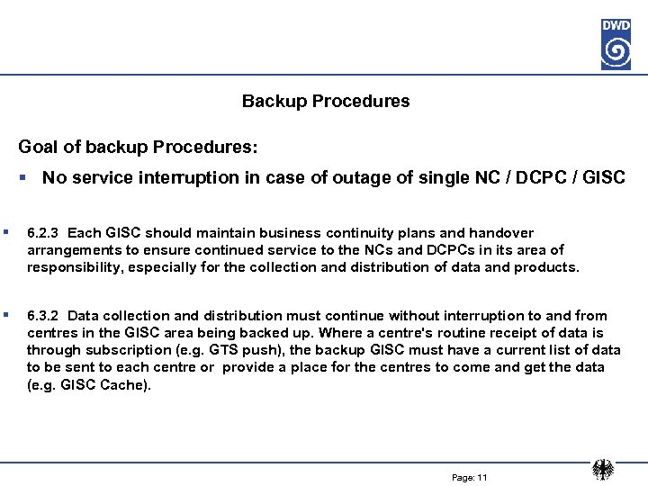 Backup Procedures Goal of backup Procedures: § No service interruption in case of outage