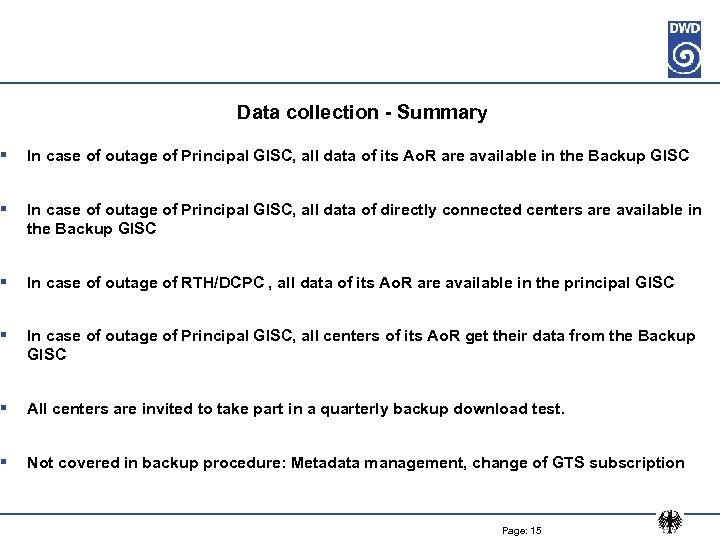 Data collection - Summary § In case of outage of Principal GISC, all data
