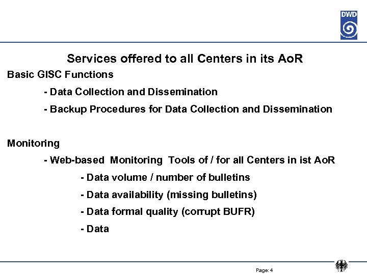Services offered to all Centers in its Ao. R Basic GISC Functions - Data
