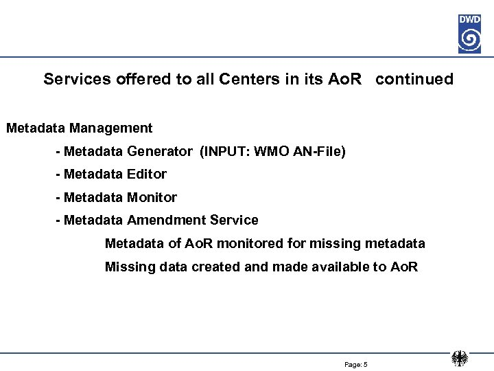 Services offered to all Centers in its Ao. R continued Metadata Management - Metadata