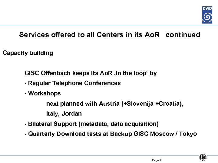 Services offered to all Centers in its Ao. R continued Capacity building GISC Offenbach