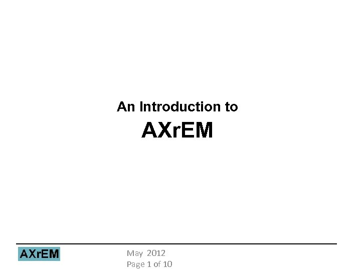 An Introduction to AXr. EM May 2012 Page 1 of 10