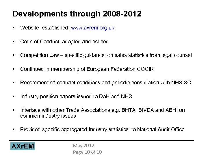 Developments through 2008 -2012 • Website established www. axrem. org. uk • Code of