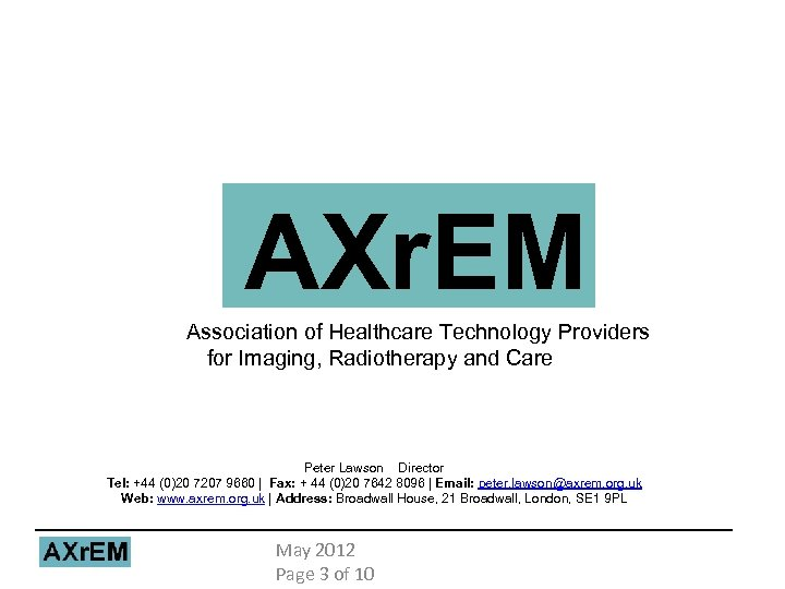 AXr. EM Association of Healthcare Technology Providers for Imaging, Radiotherapy and Care Peter Lawson