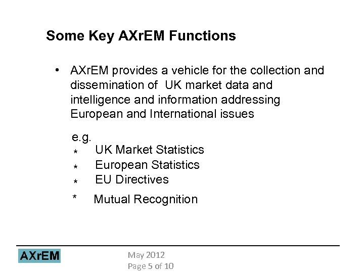 Some Key AXr. EM Functions • AXr. EM provides a vehicle for the collection