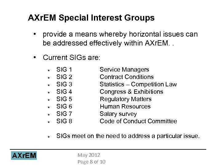 AXr. EM Special Interest Groups • provide a means whereby horizontal issues can be