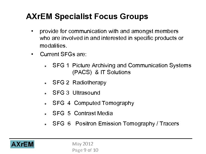 AXr. EM Specialist Focus Groups • • provide for communication with and amongst members