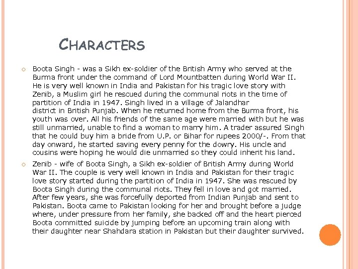 CHARACTERS Boota Singh - was a Sikh ex-soldier of the British Army who served