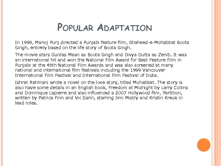 POPULAR ADAPTATION In 1999, Manoj Punj directed a Punjabi feature film, Shaheed-e-Mohabbat Boota Singh,