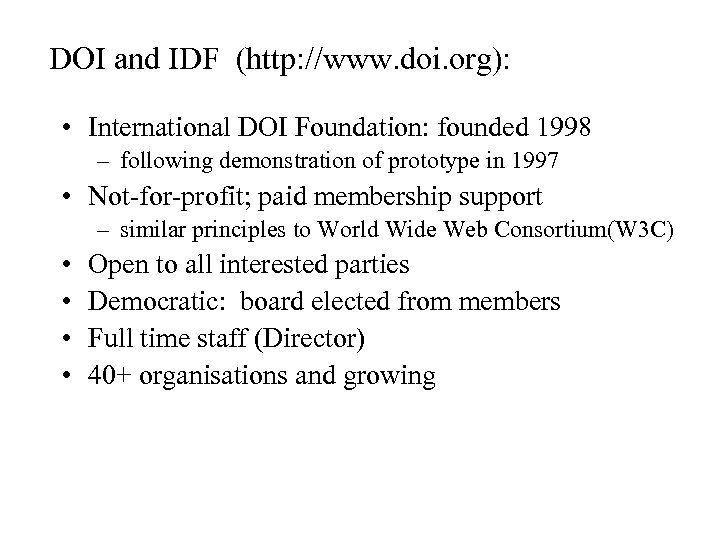 DOI and IDF (http: //www. doi. org): • International DOI Foundation: founded 1998 –