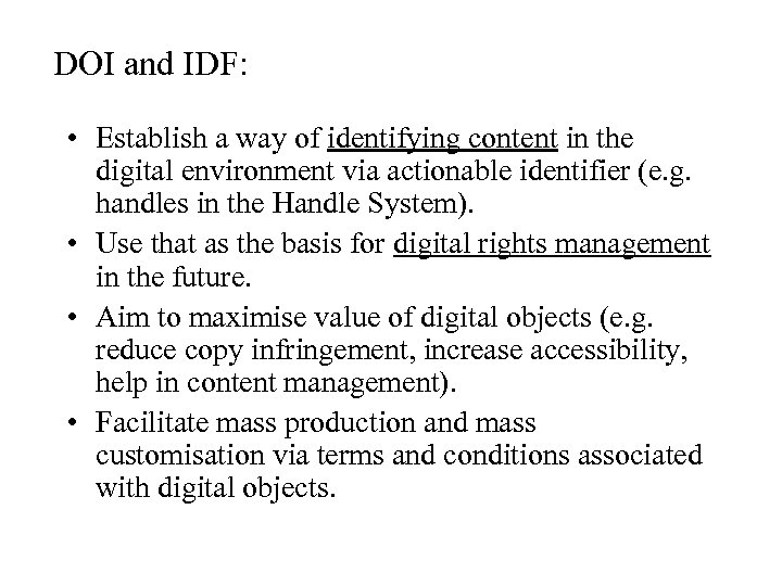 DOI and IDF: • Establish a way of identifying content in the digital environment