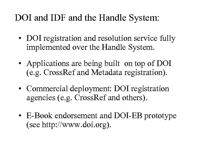 DOI and IDF and the Handle System: • DOI registration and resolution service fully