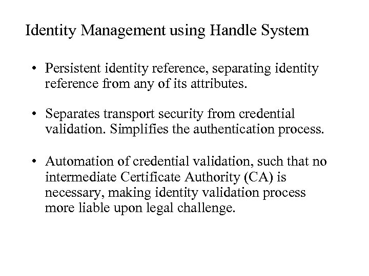 Identity Management using Handle System • Persistent identity reference, separating identity reference from any