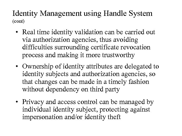 Identity Management using Handle System (cont) • Real time identity validation can be carried
