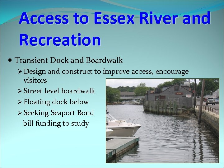 Access to Essex River and Recreation Transient Dock and Boardwalk Ø Design and construct