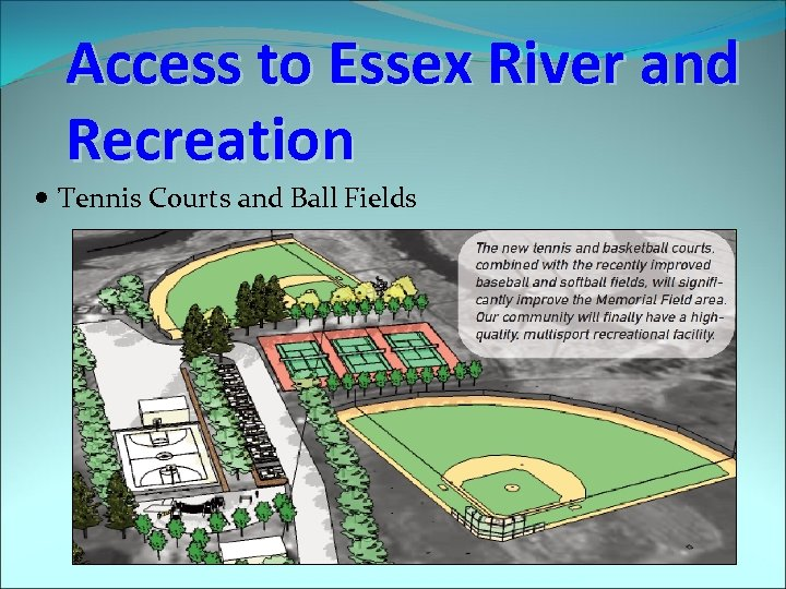Access to Essex River and Recreation Tennis Courts and Ball Fields