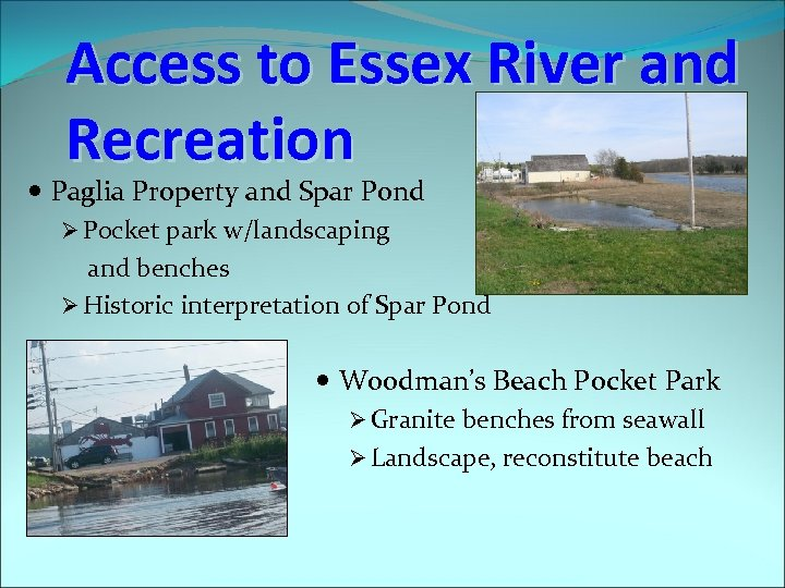 Access to Essex River and Recreation Paglia Property and Spar Pond Ø Pocket park