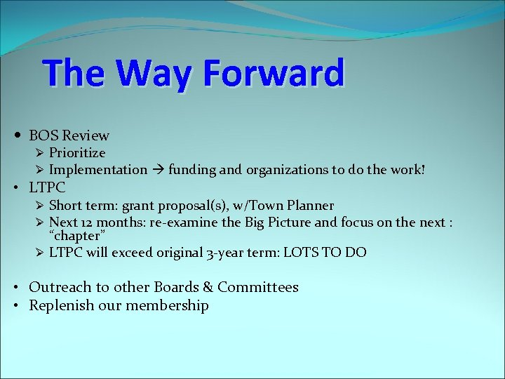 The Way Forward BOS Review Ø Prioritize Ø Implementation funding and organizations to do