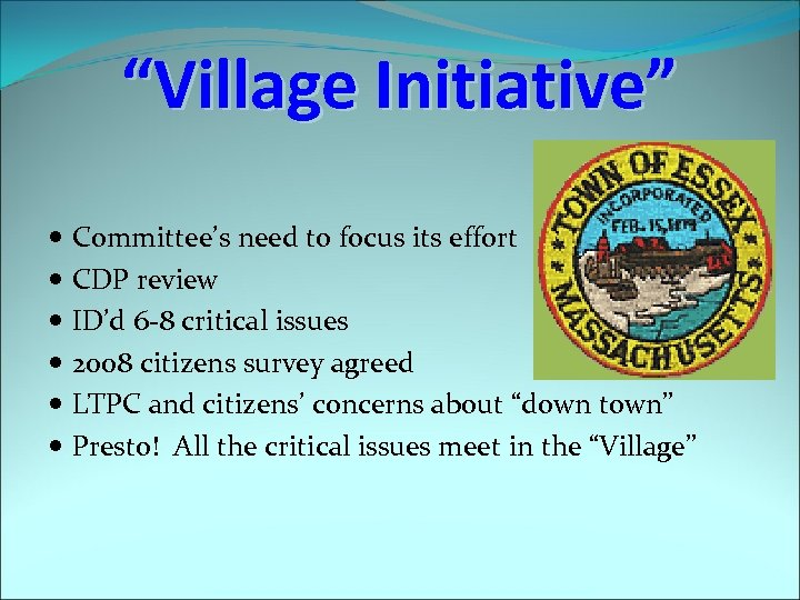 """Village Initiative"" Committee's need to focus its effort CDP review ID'd 6 -8 critical"