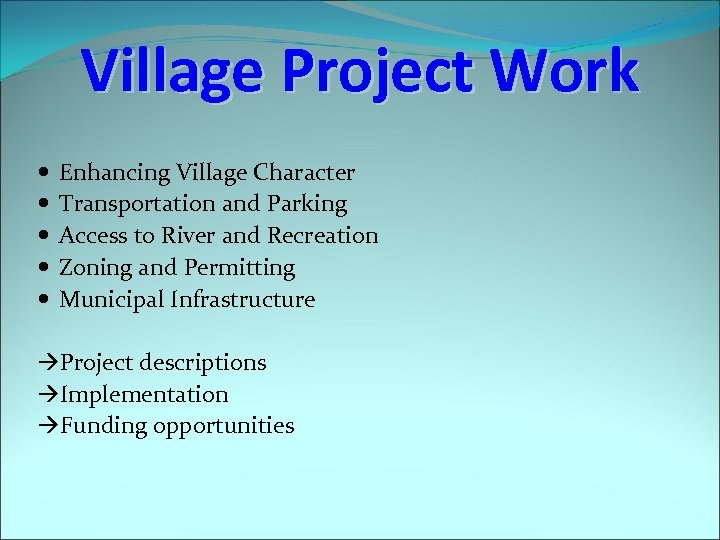 Village Project Work Enhancing Village Character Transportation and Parking Access to River and Recreation