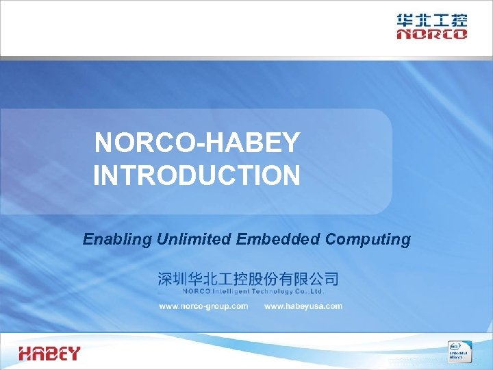 NORCO-HABEY INTRODUCTION Enabling Unlimited Embedded Computing
