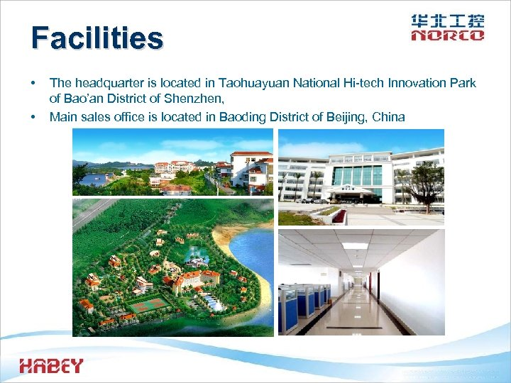 Facilities • • The headquarter is located in Taohuayuan National Hi-tech Innovation Park of