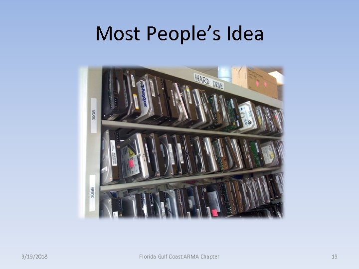 Most People's Idea 3/19/2018 Florida Gulf Coast ARMA Chapter 13