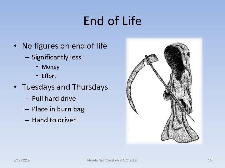 End of Life • No figures on end of life – Significantly less •