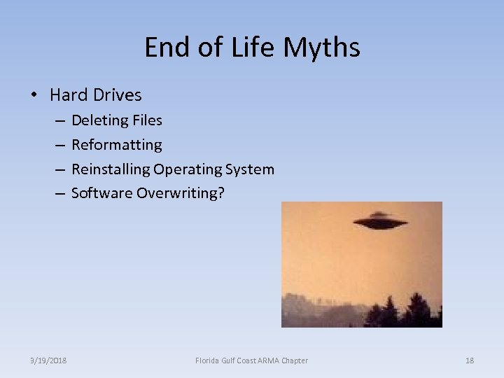 End of Life Myths • Hard Drives – – 3/19/2018 Deleting Files Reformatting Reinstalling