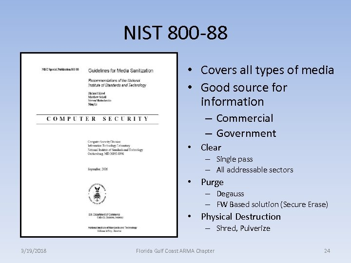 NIST 800 -88 • Covers all types of media • Good source for information