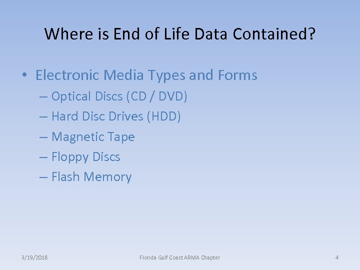 Where is End of Life Data Contained? • Electronic Media Types and Forms –