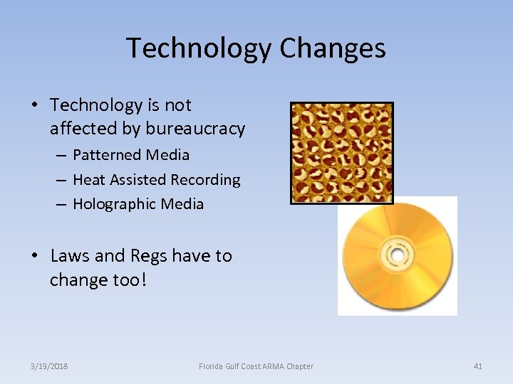 Technology Changes • Technology is not affected by bureaucracy – Patterned Media – Heat