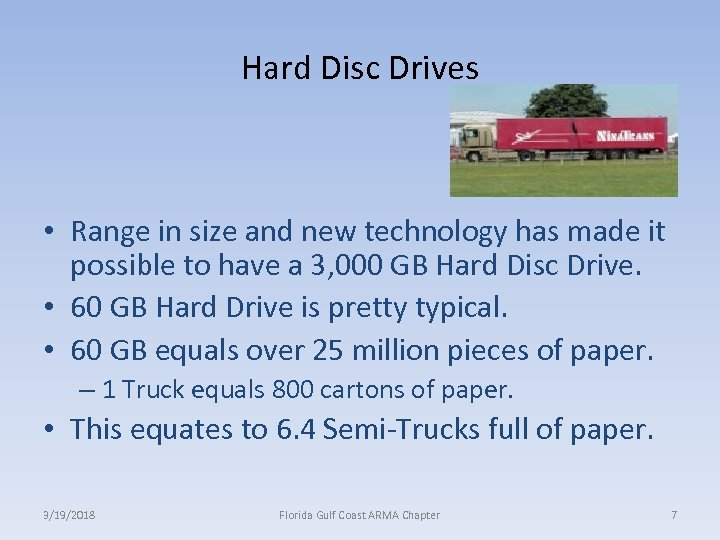 Hard Disc Drives • Range in size and new technology has made it possible