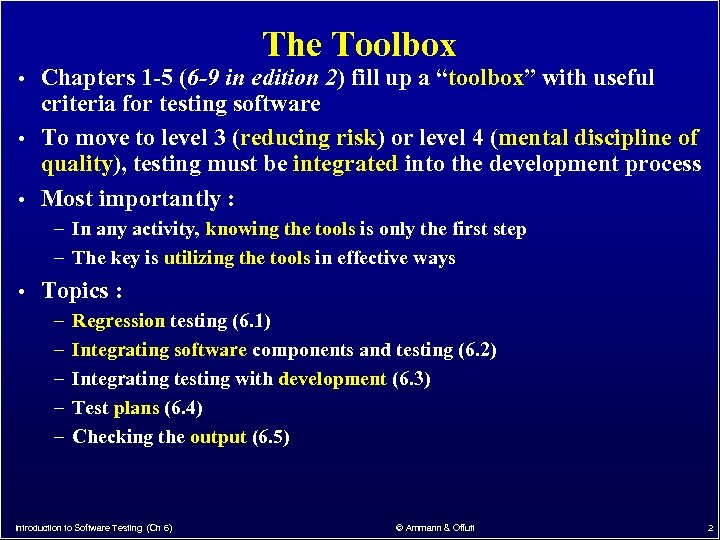 The Toolbox • Chapters 1 -5 (6 -9 in edition 2) fill up a
