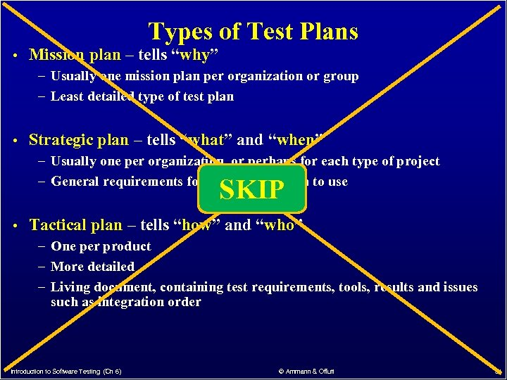 """Types of Test Plans • Mission plan – tells """"why"""" – Usually one mission"""