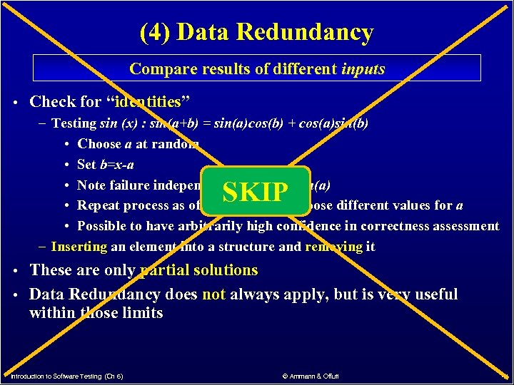 """(4) Data Redundancy Compare results of different inputs • Check for """"identities"""" – Testing"""