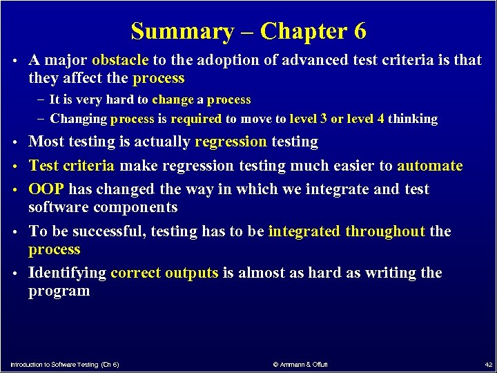 Summary – Chapter 6 • A major obstacle to the adoption of advanced test