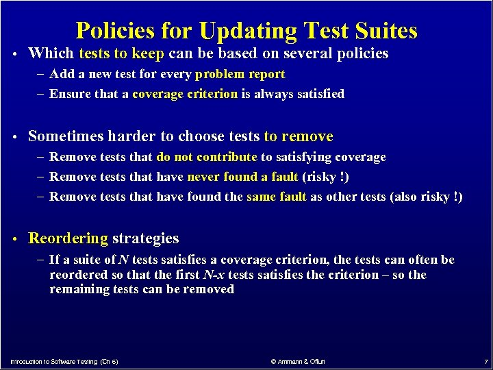 Policies for Updating Test Suites • Which tests to keep can be based on
