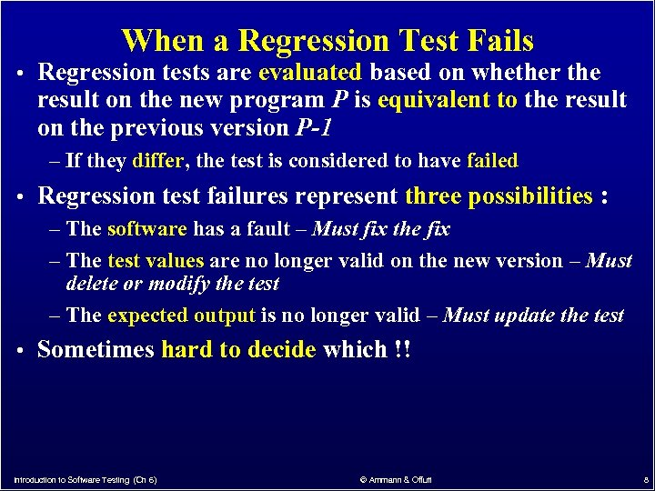When a Regression Test Fails • Regression tests are evaluated based on whether the