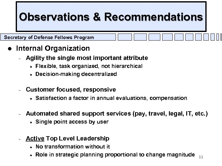 Observations & Recommendations Secretary of Defense Fellows Program l Internal Organization – Agility the