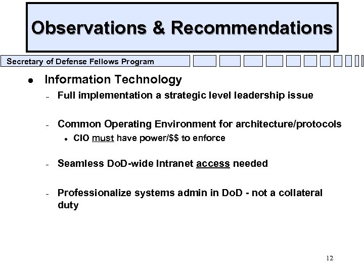 Observations & Recommendations Secretary of Defense Fellows Program l Information Technology – Full implementation