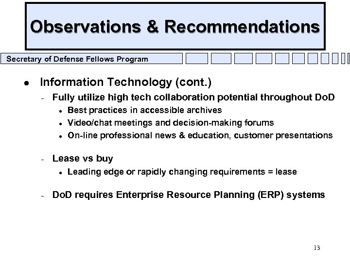 Observations & Recommendations Secretary of Defense Fellows Program l Information Technology (cont. ) –