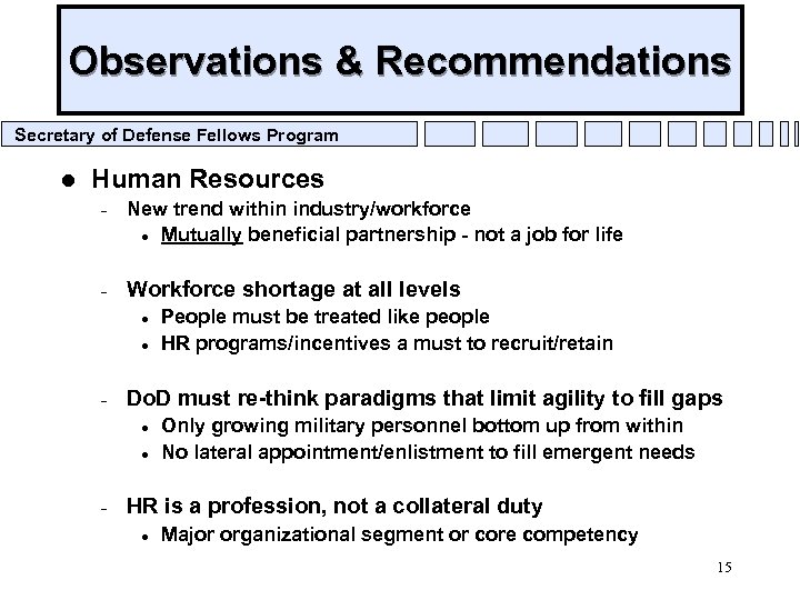 Observations & Recommendations Secretary of Defense Fellows Program l Human Resources – – New