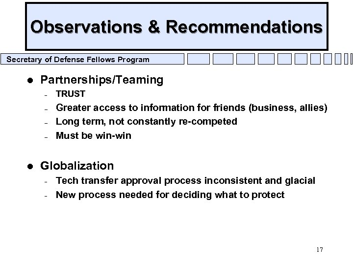 Observations & Recommendations Secretary of Defense Fellows Program l Partnerships/Teaming – – l TRUST