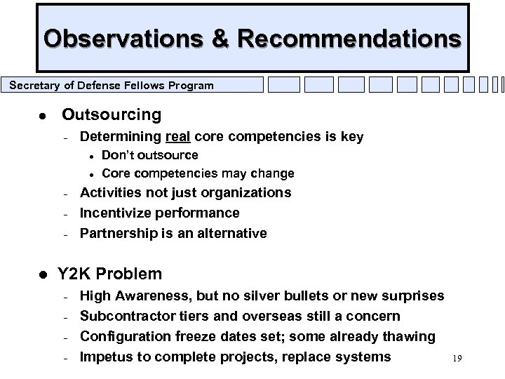 Observations & Recommendations Secretary of Defense Fellows Program l Outsourcing – Determining real core