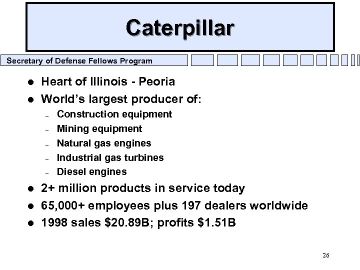 Caterpillar Secretary of Defense Fellows Program l l Heart of Illinois - Peoria World's